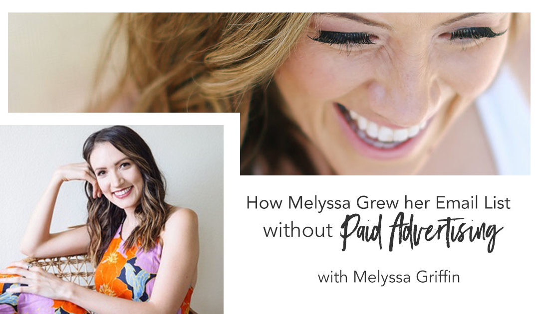 How Melyssa Grew Her Email List without Paid Advertising