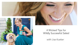 4 Wicked Tips for Wildly Successful Sales!