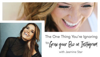 The One Thing You're Ignoring to Grow Your Business on Instagram [Jasmine Star]