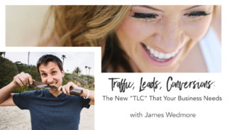 """Traffic, Leads, Conversions: The New """"TLC"""" That Your Business Needs"""